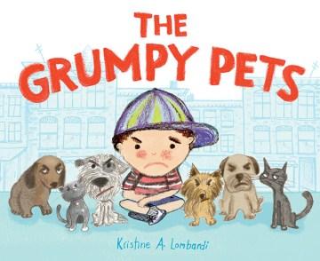 The grumpy pets - Kristine A Lombardi