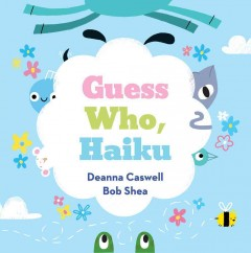 Guess who, haiku - Deanna Caswell