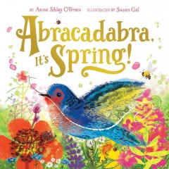 Abracadabra! It's spring! - Anne Sibley O'Brien