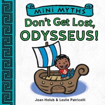 Don't get lost, Odysseus! - Joan Holub