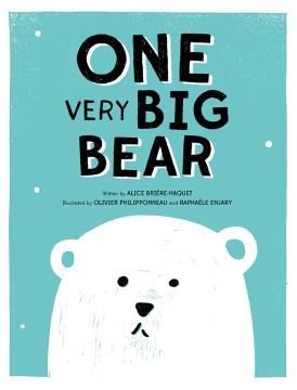 One Very Big Bear - Alice; Philipponneau Briere-haquet