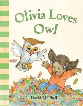 Olivia loves Owl - David McPhail