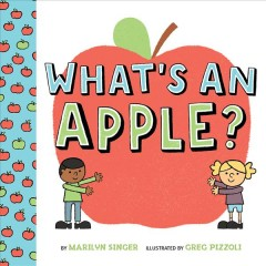 What's an apple? - Marilyn Singer