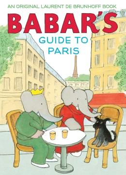 Babar's Guide to Paris - Laurent de Brunhoff