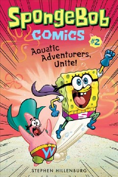 Aquatic Adventurers, Unite! : Aquatic Adventurers, Unite! - Stephen Hillenburg