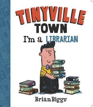 I'm a Librarian - Brian Biggs