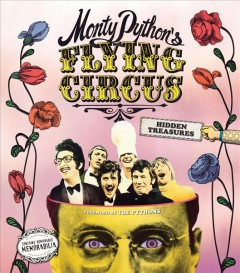 Monty Python's Flying Circus : hidden treasures  / Adrian Besley ; foreword by The Pythons ; artwork by Terry Gilliam - Adrian Besley