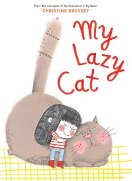 My lazy cat - Christine Roussey