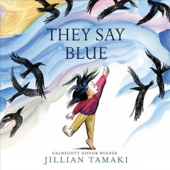 They say blue - Jillian Tamaki