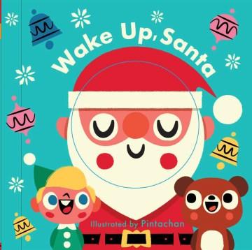 Wake up, Santa