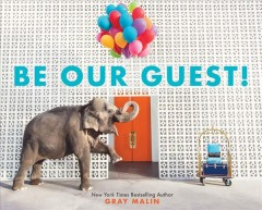 Be our guest : not your ordinary vacation - Gray Malin