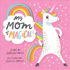 My mom is magical! - Sabrina Moyle