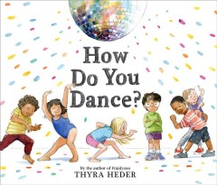How do you dance? - Thyra Heder
