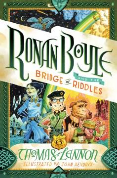 Ronan Boyle and the Bridge of Riddles - Thomas; Hendrix Lennon