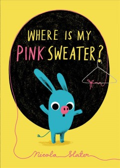 Where Is My Pink Sweater? - Nicola Slater