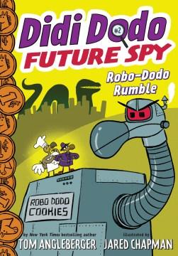 Robo-dodo Rumble - Tom; Chapman Angleberger