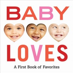 Baby loves : a first book of favorites - Molly Magnuson