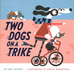 Two dogs on a trike - Gabrielle Snyder