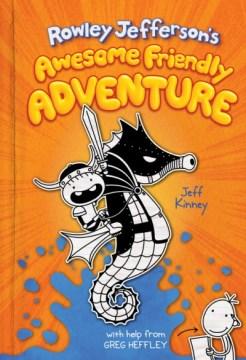 Rowley Jefferson's Awesome Friendly Adventure - Jeff Kinney