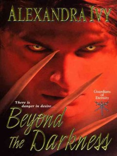 Beyond the darkness : Guardians of Eternity Series, Book 6. Alexandra Ivy. - Alexandra Ivy