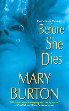 Before She Dies. - Mary (Mary T.) Burton