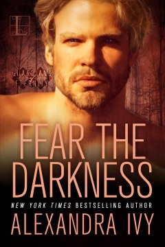 Fear the darkness : Guardians of Eternity Series, Book 9. Alexandra Ivy. - Alexandra Ivy