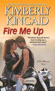 Fire me up - Kimberly Kincaid