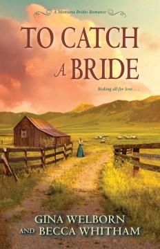 To catch a bride - Gina Welborn