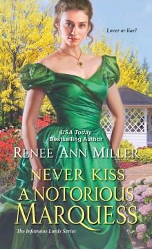 Never kiss a notorious marquess - Renee Ann Miller