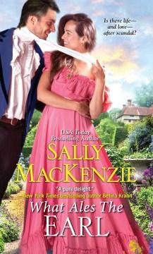 What Ales the Earl - Sally MacKenzie
