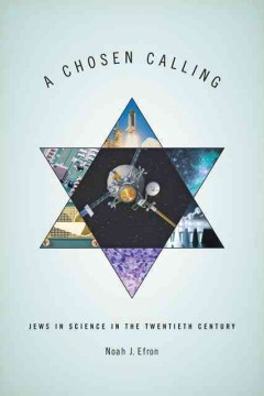 Chosen Calling : Jews in Science in the Twentieth Century - Noah J Efron