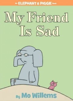 My friend is sad - Mo Willems