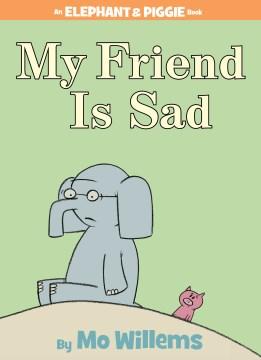 My friend is sad - Mo Willems