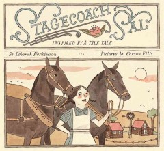 Stagecoach Sal : inspired by a true tale - Deborah Hopkinson
