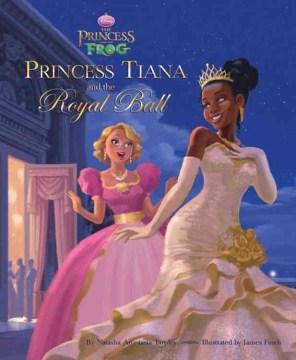 Princess Tiana and the royal ball - Natasha Tarpley