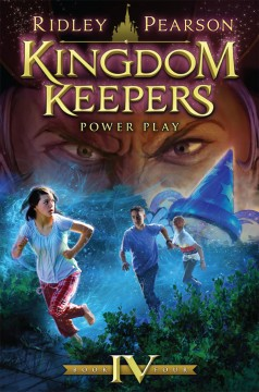 Kingdom keepers IV : power play - Ridley Pearson