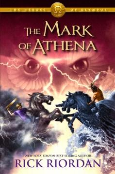 The Mark of Athena (The Heroes of Olympus, Book Three) - Rick Riordan