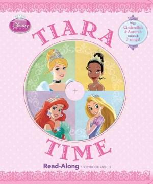 Tiara time : read-along storybook and CD.