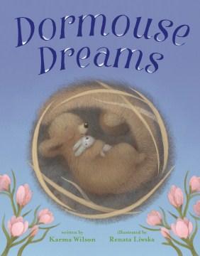 Dormouse dreams - Karma Wilson
