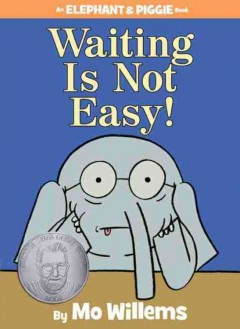 Waiting is not easy! - Mo Willems