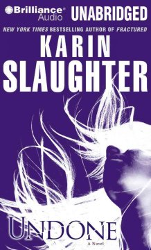 Undone : a novel - Karin Slaughter