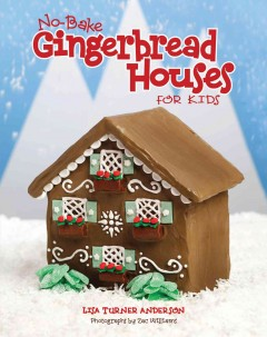 No-bake gingerbread houses for kids - Lisa Turner Anderson