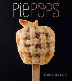 Pie pops. - Marcella Ballard