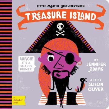 Treasure Island : a shapes primer - Jennifer Adams