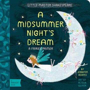 A midsummer night's dream : a fairies primer - Jennifer Adams