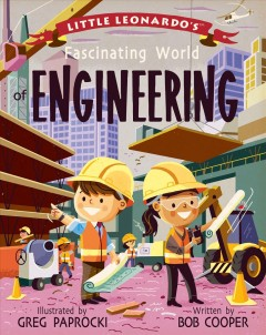 Little Leonardo's Fascinating World of Engineering - Greg (ILT); Cooper Paprocki