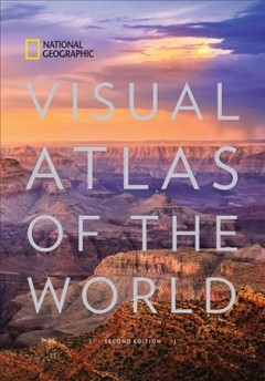 National Geographic visual atlas of the world. - author National Geographic Society (U.S.)