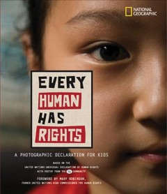 Every Human Has Rights : A Photographic Declaration for Kids - Mary (FRW) Robinson