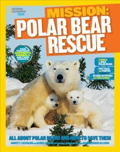 Polar Bear Rescue : All About Polar Bears and How to Save Them - Karen; Castaldo De Seve