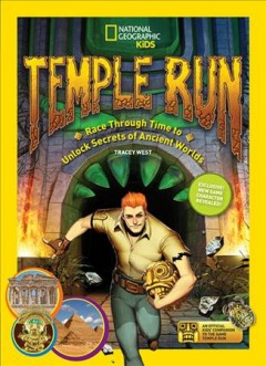 Temple Run : Race Through Time to Unlock Secrets of Ancient Worlds - Tracey West
